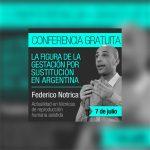 Continúa el ciclo gratuito de conferencias: La Figura de la Gestación por Sustitución en Argentina