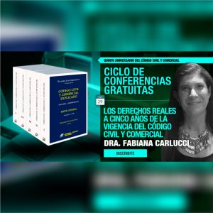 Continúa el ciclo gratuito de conferencias: Los derechos reales a cinco años de la vigencia del código civil y comercial