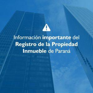 Información importante del Registro de la Propiedad Inmueble de Paraná