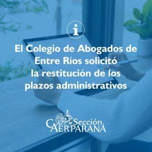 El Colegio de Abogados de Entre Ríos solicitó la restitución de los plazos administrativos