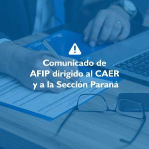 Comunicado de AFIP dirigido al CAER y a la Sección Paraná